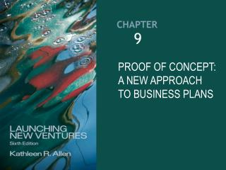 PROOF OF CONCEPT:  A NEW APPROACH TO BUSINESS PLANS