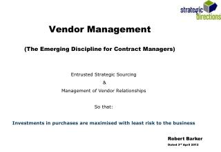 Vendor Management (The Emerging Discipline for Contract Managers)