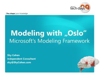 "Modeling with ""Oslo""  Microsoft's Modeling Framework"
