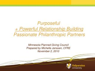 Purposeful  + Powerful Relationship Building Passionate Philanthropic Partners