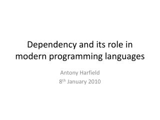 Dependency and its role in modern programming languages