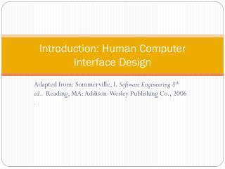 Introduction: Human Computer Interface Design