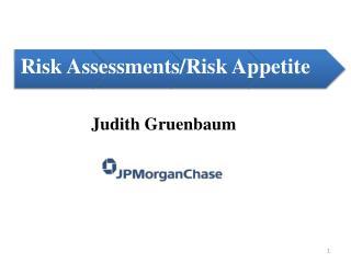 Risk Assessments/Risk Appetite