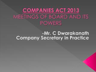 COMPANIES ACT 2013 MEETINGS OF BOARD AND ITS POWERS