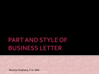 PART AND STYLE OF BUSINESS LETTER