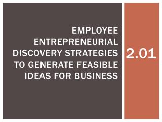 Employee entrepreneurial discovery strategies to generate feasible ideas for business