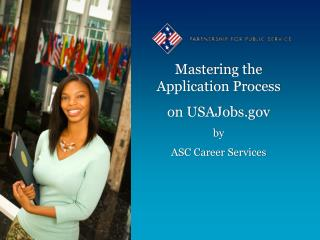 Mastering the Application  Process on USAJobs.gov by ASC Career Services