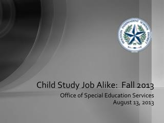 Child Study Job Alike:  Fall 2013