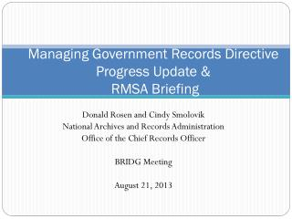 Managing Government Records Directive Progress Update &   RMSA Briefing