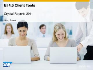 BI 4.0 Client Tools Crystal Reports 2011