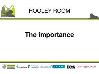 HOOLEY ROOM