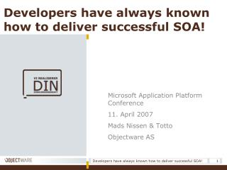 Developers have always known how to deliver successful SOA!