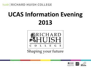 UCAS Information Evening 2013