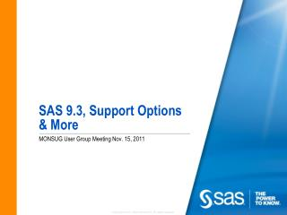 SAS 9.3, Support Options & More