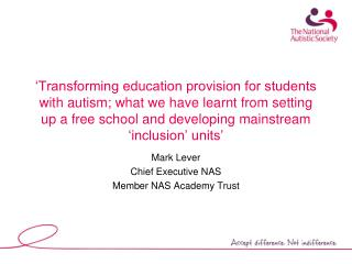 Mark Lever Chief Executive NAS Member NAS Academy Trust