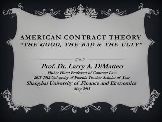 """American Contract Theory """"The Good, The Bad & the Ugly"""""""