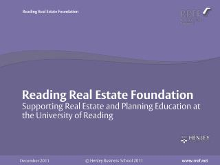 Reading Real Estate Foundation Supporting Real Estate and Planning Education at the University of Reading