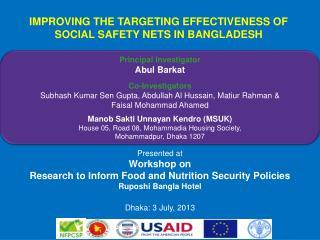 Principal Investigator Abul Barkat Co-Investigators Subhash  Kumar  Sen  Gupta, Abdullah Al Hussain,  Matiur Rahman  &