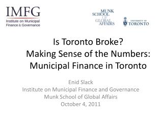 Is Toronto Broke? Making Sense of the Numbers: Municipal Finance in Toronto