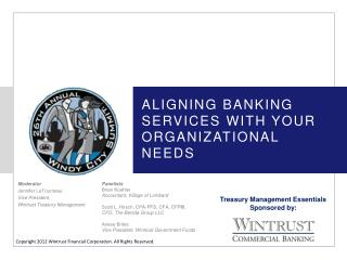 Aligning Banking Services with Your Organizational Needs