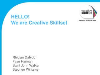 HELLO! We are Creative  Skillset