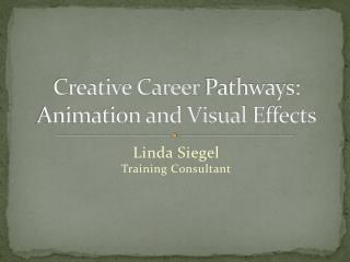 Creative Career  Pathways: Animation and Visual  Effects
