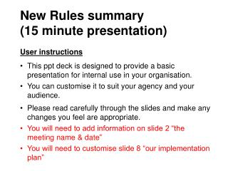 New Rules summary ( 15  minute presentation) User instructions