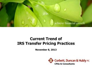 Current Trend of  IRS  Transfer Pricing Practices November 8, 2013