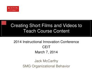 Creating Short Films and Videos to Teach Course Content