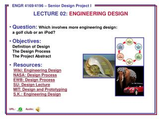 Question:  Which involves more engineering design :  a  golf club or an iPod? Objectives: Definition of Design The Desi
