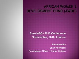 AFRICAN WOMEN�S DEVELOPMENT FUND (AWDF)
