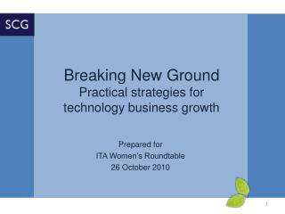 Breaking New Ground  Practical strategies for  technology business growth