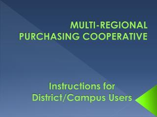 MULTI-REGIONAL PURCHASING COOPERATIVE