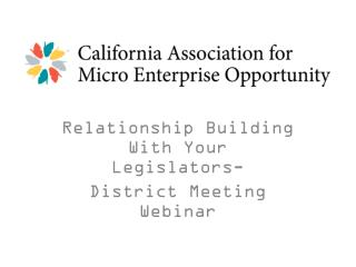 Relationship Building With Your Legislators-  District Meeting Webinar