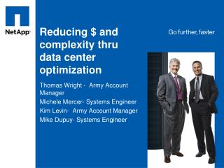 Reducing $ and complexity thru data center optimization