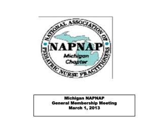 Michigan NAPNAP General Membership Meeting March 1, 2013