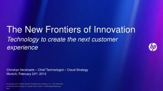 The New Frontiers of Innovation Technology to create the next customer experience