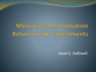 Measuring the Innovation Return on S&T Investments