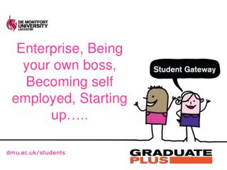 Enterprise, Being your own boss, Becoming self employed, Starting up…..