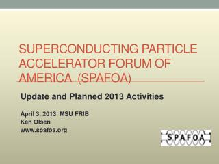 SUPERCONDUCTING PARTICLE ACCELERATOR FORUM OF AMERICA  (SPAFOA)