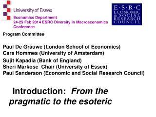 Program Committee       Paul  De  Grauwe  (London School of Economics) Cars  Hommes  (University of Amsterdam)