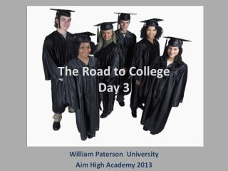 The Road to College Day 3
