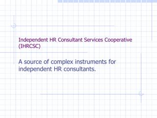 Independent HR Consultant Services  Cooperative (IHRCSC)