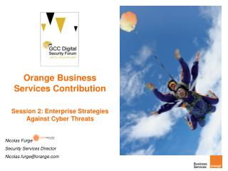 Orange Business Services Contribution Session 2: Enterprise Strategies Against Cyber Threats