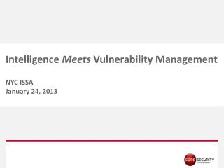 Intelligence  Meets  Vulnerability Management NYC ISSA January  24, 2013