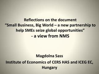 "Reflections on the document  "" Small Business, Big World – a new partnership to help SMEs seize global opportunities """