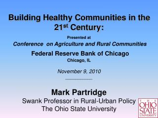 Building Healthy Communities in the 21 st  Century:  Presented at Conference  on Agriculture and Rural Communities  Fed