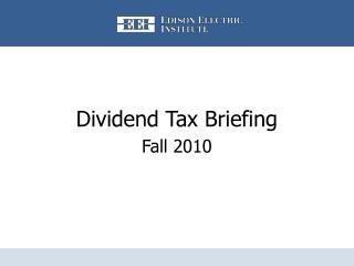 Dividend Tax Briefing Fall 2010