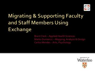 Migrating & Supporting Faculty and Staff Members Using Exchange