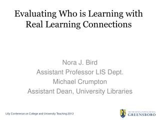 Evaluating Who is Learning with Real Learning  Connections